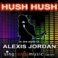 Hush Hush (In The Style Of Alexis Jordan) by 2010s Karaoke Band