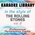 In the Style of The Rolling Stones - Vol. 2 (Karaoke - Professional Performance Tracks) by Karaoke Library