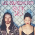 Drunk Girls (Holy Ghost! Remix) by LCD Soundsystem