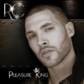 Pleasure King by RC