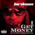 I Get Money [Explicit] by Birdman