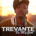 Be My Girl - Single by Trevante