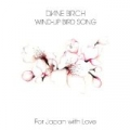 Wind Up Bird Song (For Japan) by Diane Birch