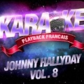 Les Succès De Johnny Hallyday Vol. 8 by Karaoké Playback Français