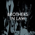 Brothers In Law by Brothers In Law