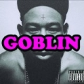Goblin [Explicit] by The Creator Tyler