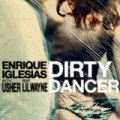 Dirty Dancer by Enrique Iglesias with Usher