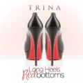 Long Heels Red Bottoms [Explicit] by Trina