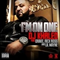 I'm On One (Feat. Drake, Rick Ross & Lil Wayne) [Explicit] by DJ Khaled