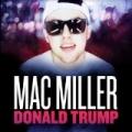 Donald Trump - Single [Explicit] by Mac Miller