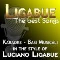 Karaoke Luciano Ligabue: The Best Songs (Karaoke In the Style of Luciano Ligabue) by Basi Karaoke