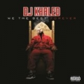 We The Best Forever [Explicit] by DJ Khaled