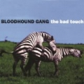 The Bad Touch [Explicit] by The Bloodhound Gang