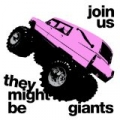 Join Us by They Might Be Giants