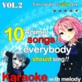 10 Anime Songs Everybody Should Sing, Vol. 2 (Karaoke With Melody) by Save up for a rainy day