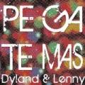 Pégate Más by Dyland & Lenny