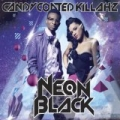 Neon Black by Candy Coated Killahz