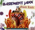Good Luck by Basement Jaxx