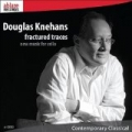 Fractured Traces - New Music For Cello by Douglas Knehans