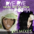 Never Will Be Mine (The Remixes) by Rye Rye