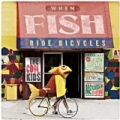 When Fish Ride Bicycles by The Cool Kids