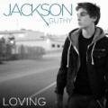 Loving - Single by Jackson Guthy