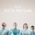 All Is Not Lost by OK Go