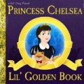 Lil' Golden Book by Princess Chelsea