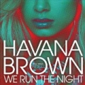 We Run The Night (Explict) by Havana Brown