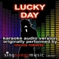 Lucky Day (Originally Performed By Nicola Roberts) {Karaoke Audio Version} by 2010s Karaoke Band