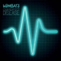 Our Perfect Disease by The Wombats