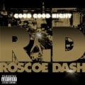 Good Good Night [Explicit] by Roscoe Dash
