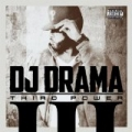Third Power by DJ Drama