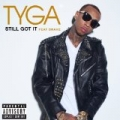 Still Got It [Explicit] by Tyga
