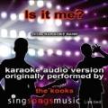Is It Me (Originally Performed By The Kooks) {Karaoke Audio Version} by 2010s Karaoke Band