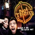 Blame It On The Blackout [Explicit] by Not Them