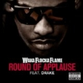 Round Of Applause (Feat. Drake) [Explicit] by Waka Flocka Flame