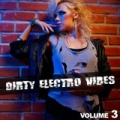 Dirty Electro Vibes, Vol. 3 by Various artists