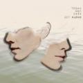 Get Along by Tegan and Sara