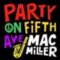 Party On Fifth Ave. - Single [Explicit] by Mac Miller