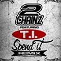 Spend It (Remix) (feat. T.I.) - Single [Explicit] by 2 Chainz Aka Tity Boi