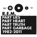 Part Lies Part Heart Part Truth Part Garbage 1982-2011 (Deluxe Version) [+Video] by R.E.M.