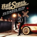 Ultimate Hits: Rock And Roll Never Forgets by Bob Seger & The Silver Bullet Band