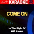 Come On (In the Style of Will Young) [Karaoke Version] by Ameritz Audio Karaoke