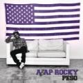 Peso [Explicit] by A$AP Rocky