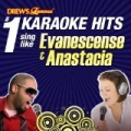 Drew's Famous #1 Karaoke Hits: Sing Like Evanescense & Anastacia by The Karaoke Crew