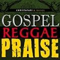 Gospel Reggae Praise by Christafari and Friends
