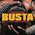 It Ain't Safe No More. . . by Busta Rhymes