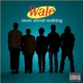 More About Nothing [Explicit] by Wale