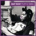 Purple Swag [Explicit] by A$AP Rocky